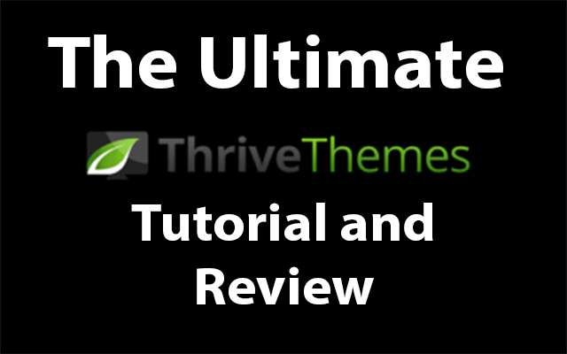 Thrive themes Tutorial and Review