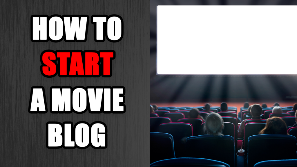 how to start a movie blog
