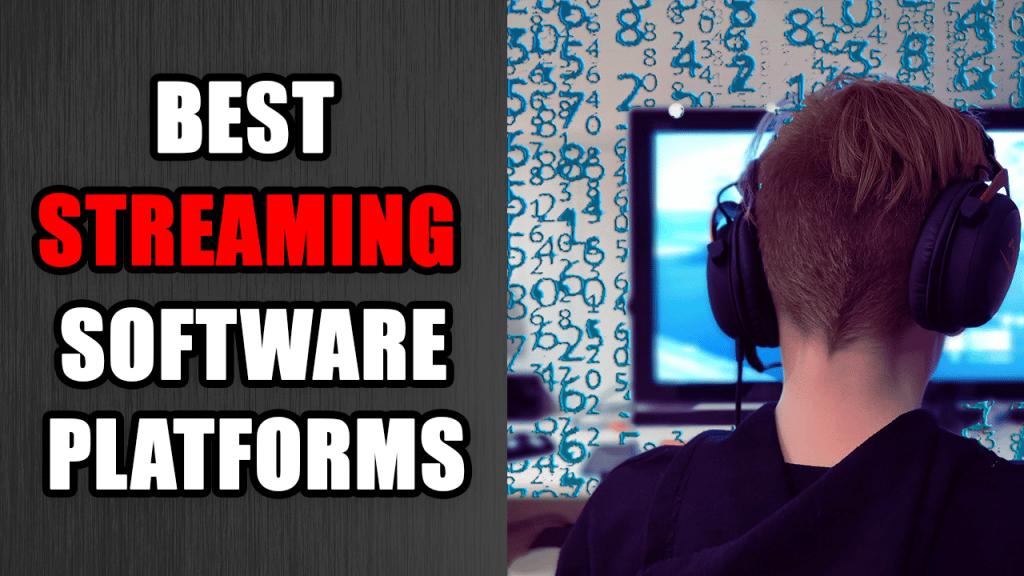 best streaming software platforms