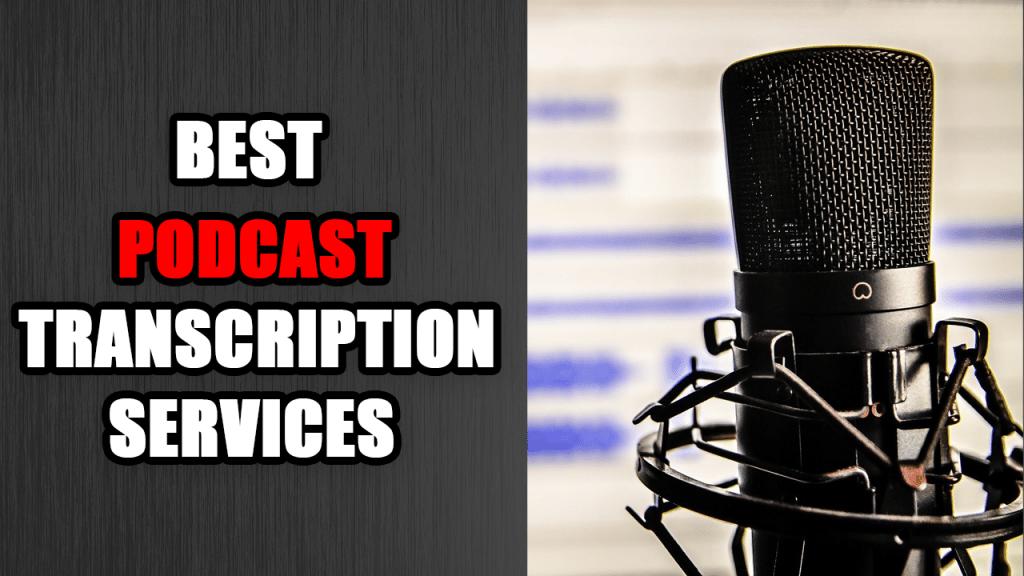 best podcast transcription services